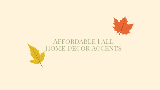 Affordable Fall Home Decor Accents